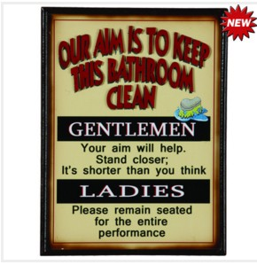 OUR AIM IS TO KEEP THIS BATHROOM CLEAN